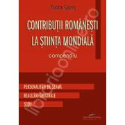 Contributii romanesti la stiinta mondiala. Compendiu