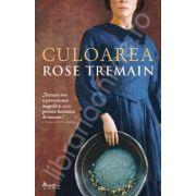 Culoarea (Rose Tremain)