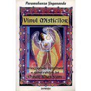 Vinul misticilor. Interpretarea spirituala a catrenelor lui Omar Khayyam