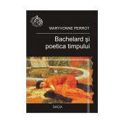 Bachelard si poetica timpului