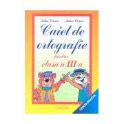Caiet de ortografie pentru clasa a III-a