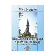 Istoria dezrobirii religioase a romanilor din Ardeal Volumul II