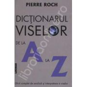 Dictionarul viselor de la A la Z (Ghid complet de analiza si interpretare a viselor)