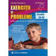 Exercitii si probleme clasele III-IV. Pentru clasa, cercuri si concursuri de matematica