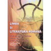 Limba si Literatura Romana. Ghid pentru pregatirea concursurilor si olimpiadelor scolare (Clasele VII-VIII, Volumul IV)
