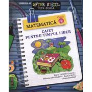 Matematica clasa a I-a. Caiet pentru timpul liber