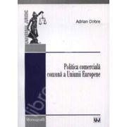 Politica comerciala comuna a Uniunii Europene