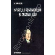 Spiritul crestinismului si destinul sau