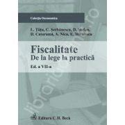 Fiscalitate. De la lege la practica. Editia a VII-a