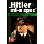 'Hitler mi-a spus'- Confidentele Fuhrerului despre planul sau de cucerire a lumii