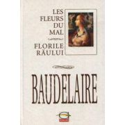 BAUDELAIRE. FLORILE RAULUI