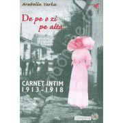 De pe o zi pe alta: carnet intim 1913-1918