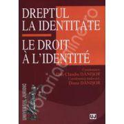 Dreptul la identitate (Le Droit a l'identite)