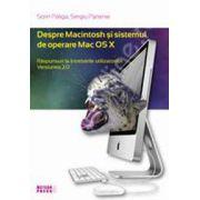 Despre Macintosh si sistemul de operare Mac OS X. Raspunsuri la intrebarile utilizatorilor. Versiunea 2.0