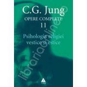 Opere complete vol.11 - Psihologia religiei vestice si estice