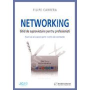 NETWORKING. Ghid de supravietuire pentru profesionisti