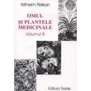 Omul si plantele medicinale (volumul III)