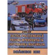Tactica politieneasca privind interventia in gestionarea riscurilor. Curs universitar