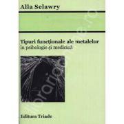 Tipuri functionale ale metalelor in psihologie si medicina