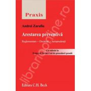 Arestarea preventiva. Reglementare, doctrina, jurisprudenta