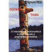 Totem si Tabu. O interpretare psihanalitica a vietii sociale a popoarelor primitive