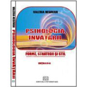Psihologia invatarii. Forme, strategii si stil