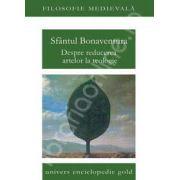Sfantul Bonaventura. Despre reducerea artelor la teologie