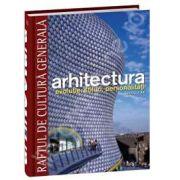 Arhitectura - evolutie, stiluri, personalitati. De la preistorie la renasterea timpurie