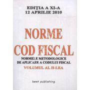 Norme metodologice de aplicare a Codului fiscal - Volumul II actualizata la 12 aprilie 2010 (Editia a XI-a)