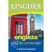 Engleza. Ghid de conversatie Roman-Englez, cu dictionar si gramatica
