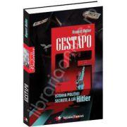 Gestapo. Istoria politiei secrete a lui Hitler