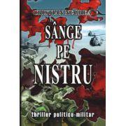 Sange pe Nistru (Thriller politico-militar)