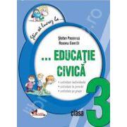 Educatie civica clasa a III-a. Fise (Colectia - Stiu sa lucrez la...)