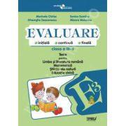 Evaluare - teste romana, matematica, stiinte ale naturii si educatie civica clasa a III-a (Marinela Chiriac si Sonica Dumitru)