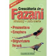 Crescatoria de fazani. Hobby - afacere