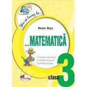 Matematica clasa a III-a. Fise (Colectia - Stiu sa lucrez la...)