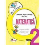 Matematica clasa a II-a. Fise (Colectia - Stiu sa lucrez la...)