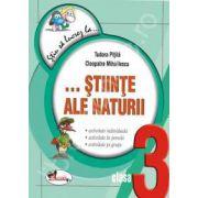 Stiinte ale naturii clasa a III-a. Fise (Colectia - Stiu sa lucrez la...)