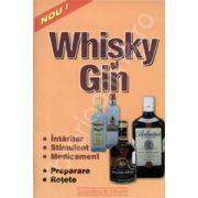 Whisky si gin. Preparare, retete