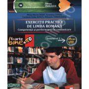 EXERCITII PRACTICE DE LIMBA ROMANA. Competenta si performanta in comunicare. Semestrul I - Clasa a VIII-a