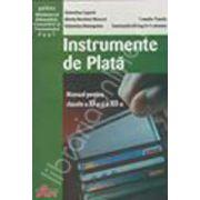 Instrumente de plata - manual pentru clasele a XI-a si a XII-a