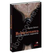 Reincarnarea - doctrine, marturii, experiente