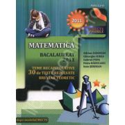Bacalaureat 2011 - Matematica (Teme recapitulative si 30 de teste rezolvate. Breviar teoretic)