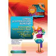 Evaluare nationala 2011 - Limba si literatura Romana (Notiuni teoretice si 50 de teste rezolvate. Clasa a VIII-a)