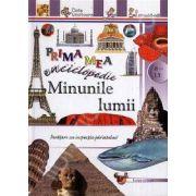 Minunile lumii - Prima mea enciclopedie (Pentru anii 8-13)