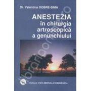 Anestezia in chirurgia artroscopica a genunchiului