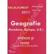 Bacalaureat 2011. Geografie 100 de varinate - enunturi si rezolvari (Romania, Europa, U.E.)