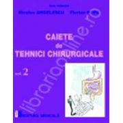 Caiete de tehnici chirurgicale - Volumul II