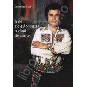 Ion Dolanescu o viata de cantec