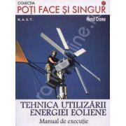 Tehnica utilizarii energiei eoliene. Manual de executie